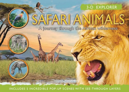 3-D Explorer: Safari Animals: A Journey Through the African Wilderness by Silver Dolphin Books