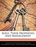 Soils, Their Properties and Management, Thomas Lyttleton Lyon and Elmer Otterbein Fippin, 1143858204