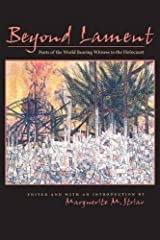 Beyond Lament: Poets of the World Bearing Witness to the Holocaust (Horizon Bioethics) Paperback