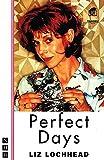Perfect Days (Nick Hern Books)