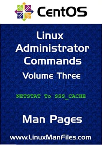 CentOS Linux Administrator Commands: Man Pages Volume 3