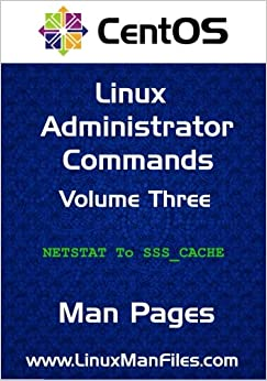 Book CentOS Linux Administrator Commands: Man Pages Volume 3