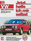 Jetzt helfe ich mir selbst, Bd. 129: VW Golf GTI/16V, VW Golf GTI G 60 ab Januar '84, VW Jetta GT/GTX ab Oktober '84