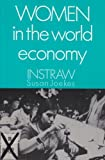 Women in the World Economy : An INSTRAW Study, Joekes, Susan, 0195049470