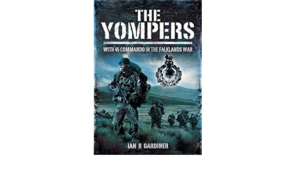 The Yompers: With 45 Commando in the Falklands War eBook: Ian Gardiner: Amazon.es: Tienda Kindle