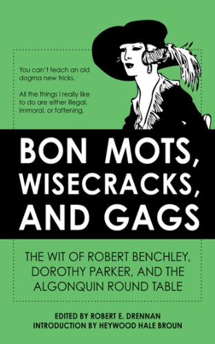 Bon Mots, Wisecracks, and Gags: The Wit of Robert Benchley, Dorothy Parker, and the Algonquin Round - Glasses Celebrities Wear
