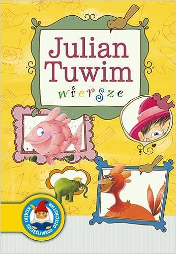 Julian Tuwim Wiersze Polska Wersja Jezykowa Julian Tuwim