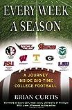Every Week a Season: A Journey Inside Big-Time College Football