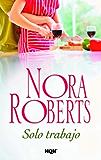 Sólo trabajo (Nora Roberts)