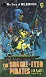 The Phantom: The Complete Avon Novels: Volume #10: The Goggle-Eyed Pirates!