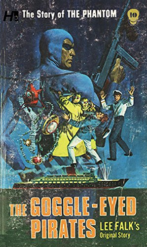 The Phantom: The Complete Avon Novels: Volume #10: The Goggle-Eyed Pirates!