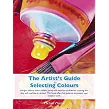 The Artist's Guide to Selecting Colours