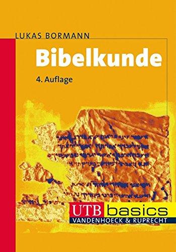Bibelkunde. Altes und Neues Testament. UTB basics