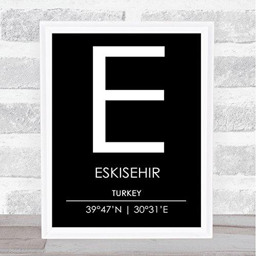 Eskisehir Turkey Coordinates Black & White World City Travel Quote Poster Print