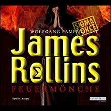 Feuermönche Hörbuch von James Rollins Gesprochen von: Wolfgang Pampel