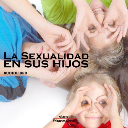 La sexualidad en los hijos [Sexuality in Children]