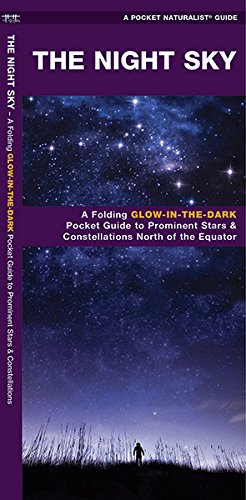 The Night Sky: A Glow-in-the-Dark Guide to Prominent Stars & Constellations North of the Equator (A Pocket Naturalist Guide)