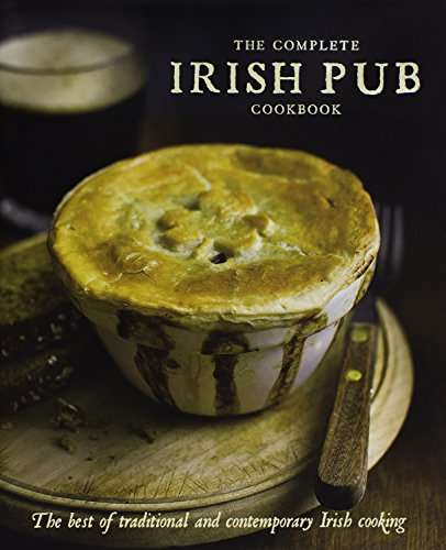 The Complete Irish Pub Cookbook by Parragon Books, Love Food Editors