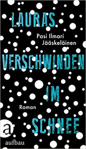 Lauras Verschwinden im Schnee: Roman: Amazon.de: Jääskeläinen ...