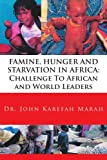 FAMINE, HUNGER AND STARVATION IN AFRICA: Challenge To African and World Leaders