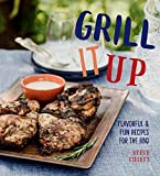 Grill It Up: Flavorful & Fun Recipes for the BBQ