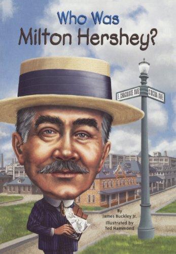 Who Was Milton Hershey? por Jim Buckley