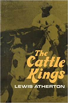 The Cattle Kings by Lewis Atherton (1-Sep-1972)
