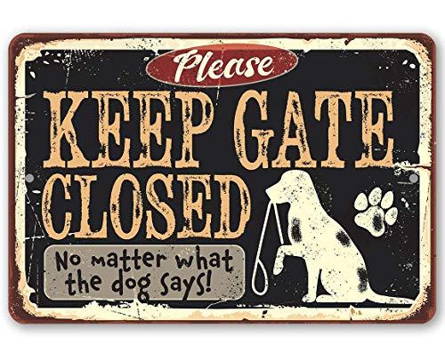 (Metal Sign - Keep Gate Closed Dog Metal Sign - Durable Metal Sign - 8