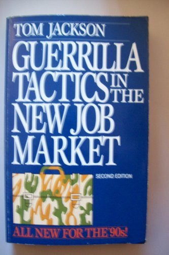 Guerrilla Tactics For The New Job Market (Bantam Business Books)