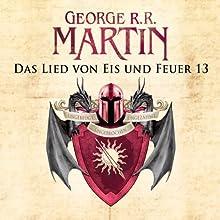 Game of Thrones - Das Lied von Eis und Feuer 13 Hörbuch von George R. R. Martin Gesprochen von: Reinhard Kuhnert
