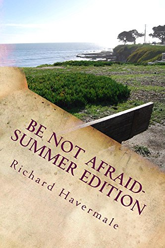 Be Not Afraid-Summer Edition: Courage for the modern World by [Havermale, Richard]