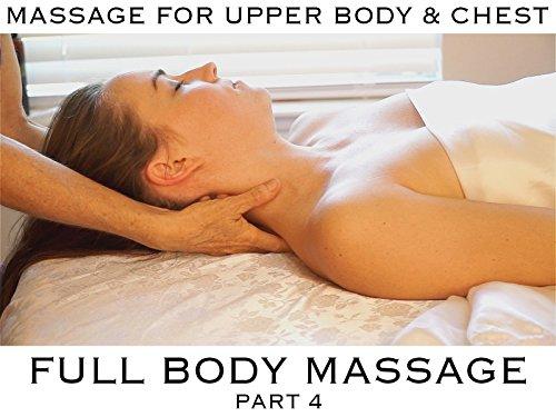 Part 4 - Massage for Upper Body & Chest
