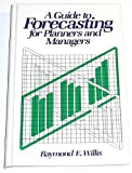 img - for Guide to Forecasting for Planners and Managers by Raymond E. Willis (1987-01-03) book / textbook / text book