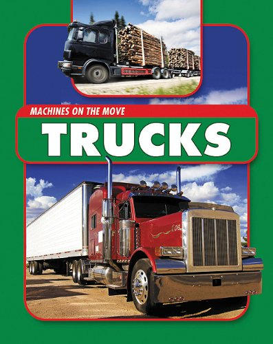 Trucks (Machines on the Move) Library Binding – January 1, 2011 James Nixon Amicus 1607530643 Trucks; Juvenile literature.