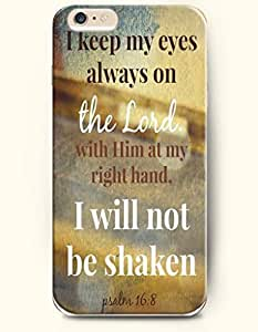 iPhone 6 Case,OOFIT iPhone 6 (4.7) Hard Case **NEW** Case with the Design of KEEP MY EYES ALWAYS ON THE LORD WITH HIM AT MY RIGHT HAND I WILL NOT BE SHAKEN PSALM 16:8 - Case for Apple iPhone iPhone 6 (4.7) (2014) Verizon, AT&T Sprint, T-mobile
