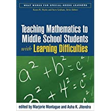 Teaching Mathematics to Middle School Students with Learning Difficulties (What Works for Special-Needs Learners)
