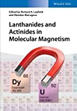 Lanthanides and Actinides in Molecular Magnetism, Richard Layfield and Muralee Murugesu, 3527335269