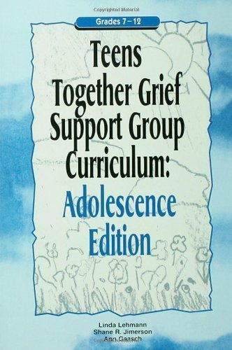 Teens Together Grief Support Group Curriculum : Adolescence Edition : Grades 7-12 1st (first) Edition by Lehmann, Linda, Jimerson, Shane R., Gaasch, Ann published by Routledge (2000) pdf epub