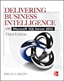 Delivering Business Intelligence with Microsoft SQL Server 2012 3/E (Database & ERP - OMG)