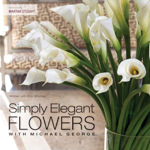 Elegant Arrangement - Simply Elegant Flowers With Michael George
