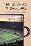 The Business of Baseball by Albert Theodore Powers