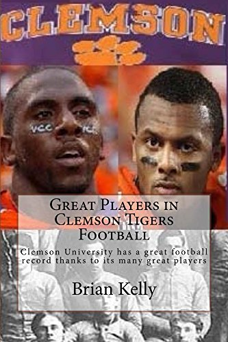 Great Players in Clemson Tigers Football: Clemson University has a great football record thanks to its many great players