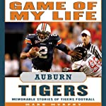 Game of My Life: Auburn Tigers: Memorable Stories of Tigers Football   Mark Murphy