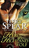 Hero of a Highland Wolf, Terry Spear, 1402266863