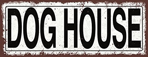 Dog House Metal Street Sign, Rustic, Vintage Dog Metal Signs