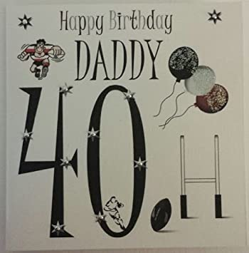 Happy Birthday Card Daddy 40th Rugby
