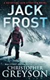 Jack Frost (Detective Jack Stratton Mystery-Thriller Series) by  Christopher Greyson in stock, buy online here