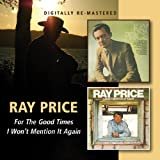 Ray Price -  For The Good Times/I Won'T Mention It Again