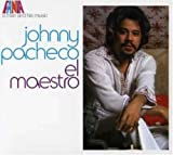 A Man and His Music: El Maestro [Remastered Compilation] by Johnny Pacheco