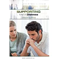 Supporting Men in Distress: A Resource for Women